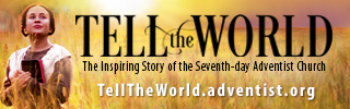Tell the World: The Inspiring Story of the Seventh-day Adventist Church